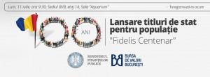 "Populatia invitata sa subscrie titluri de stat ""Fidelis Centenar"" cu scadenta in 2018"