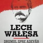 """""""Drumul spre adevăr"""" de Lech Walesa (recenzie)"""