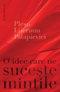 """""""O idee care ne sucește mințile"""" de Andrei Pleșu s.a. (recenzie)"""