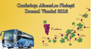 Afaceri.ro Ploiești – Drumul Vinului: evenimentul unic în România  desfășurat la crame de top din Prahova