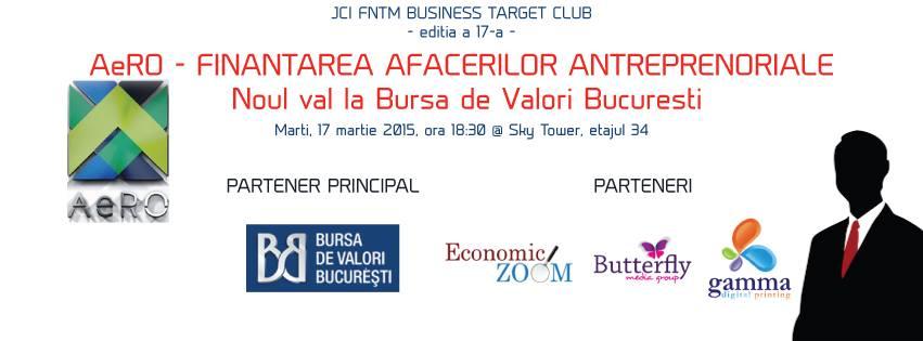 """JCI FNTM Business Target Club – Marti 17 martie 2015, ora 18.30: """"AeRO – finantarea afacerilor antreprenoriale. Un nou val la Bursa de Valori Bucuresti"""""""