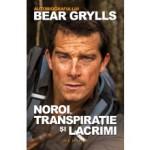 """""""Noroi, transpirație și lacrimi – autobiografia lui Bear Grylls"""" de Bear Grylls (recenzie)"""