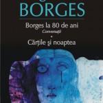 """""""Borges la 80 de ani: conversații. Cărțile și noaptea"""" de Jorge Luis Borges (recenzie)"""