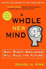 "Book review: ""A Whole New Mind – Why Right-Brainers Will Rule The Future"""
