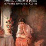 Deznădăjduiala femeilor valahe sau ghid de supraviețuire feminină în secolul al XIX-lea (recenzie)