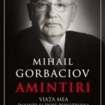 """Amintiri. Viața mea înainte și după Perestroika"" de Mihail Gorbaciov (recenzie)"
