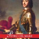 """""""Petru cel Mare"""" de Henri Troyat (recenzie)"""
