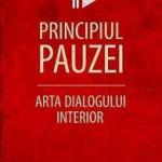 """""""Principiul pauzei. Arta dialogului interior"""" de Kevin Cashman (recenzie)"""