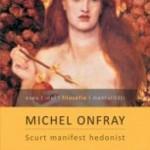 """""""Scurt manifest hedonist"""" de Michel Onfray (recenzie)"""