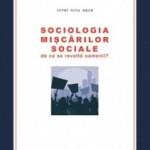 """""""Sociologia mișcărilor sociale. De ce se revoltă oamenii"""" de Ionel Nicu Sava (recenzie)"""