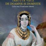"""""""Trecute vieți de doamne și domnițe. Cele mai frumoase povești"""" de C.Gane (recenzie)"""
